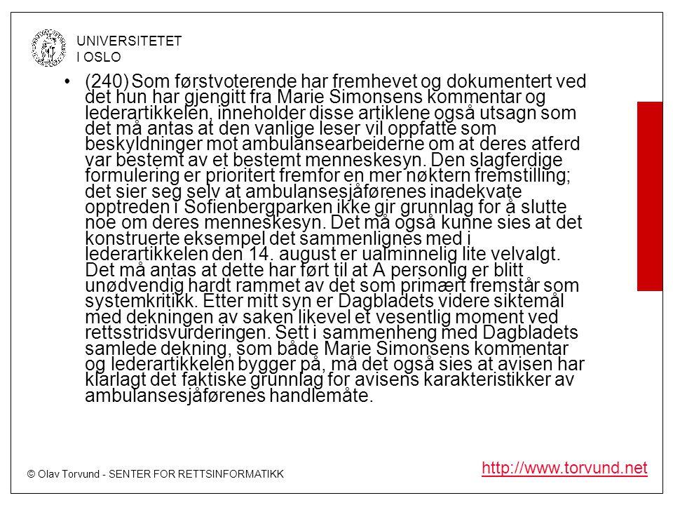 © Olav Torvund - SENTER FOR RETTSINFORMATIKK UNIVERSITETET I OSLO http://www.torvund.net •(240)Som førstvoterende har fremhevet og dokumentert ved det