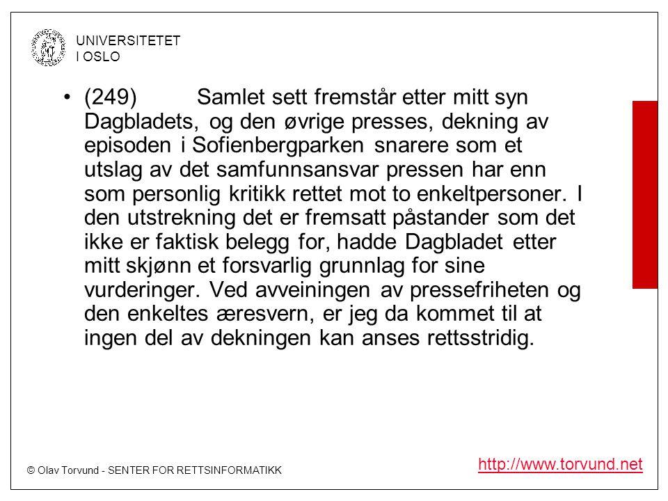 © Olav Torvund - SENTER FOR RETTSINFORMATIKK UNIVERSITETET I OSLO http://www.torvund.net •(249)Samlet sett fremstår etter mitt syn Dagbladets, og den