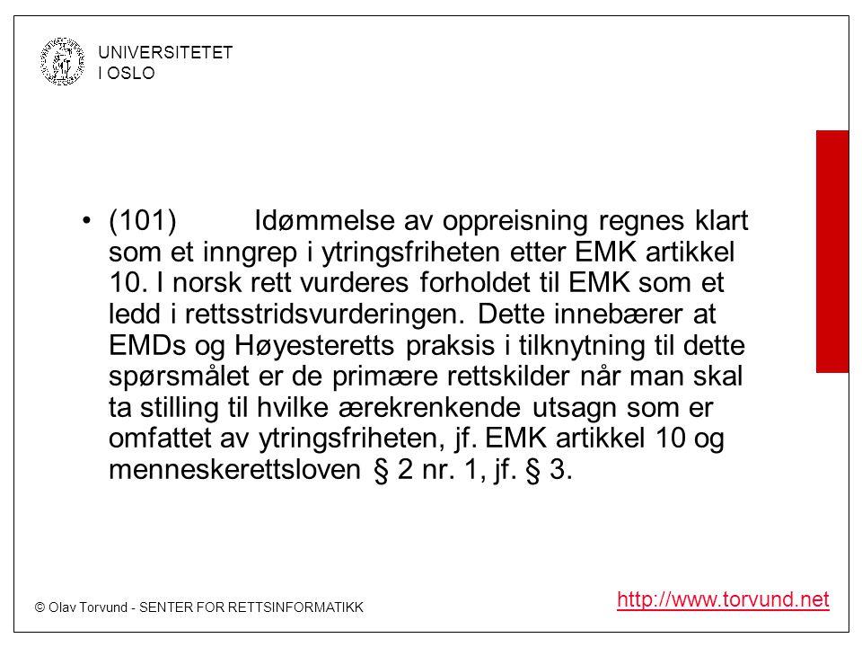 © Olav Torvund - SENTER FOR RETTSINFORMATIKK UNIVERSITETET I OSLO http://www.torvund.net •(101)Idømmelse av oppreisning regnes klart som et inngrep i