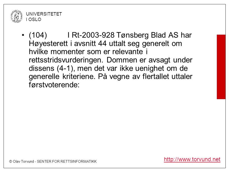 © Olav Torvund - SENTER FOR RETTSINFORMATIKK UNIVERSITETET I OSLO http://www.torvund.net •(104)I Rt-2003-928 Tønsberg Blad AS har Høyesterett i avsnit