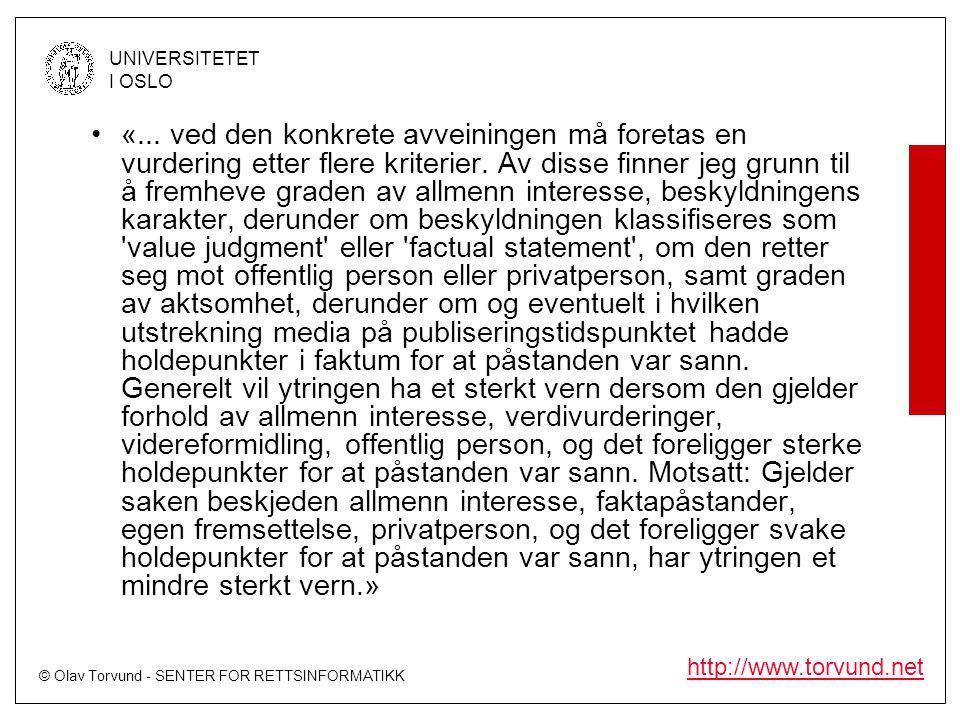 © Olav Torvund - SENTER FOR RETTSINFORMATIKK UNIVERSITETET I OSLO http://www.torvund.net •«... ved den konkrete avveiningen må foretas en vurdering et