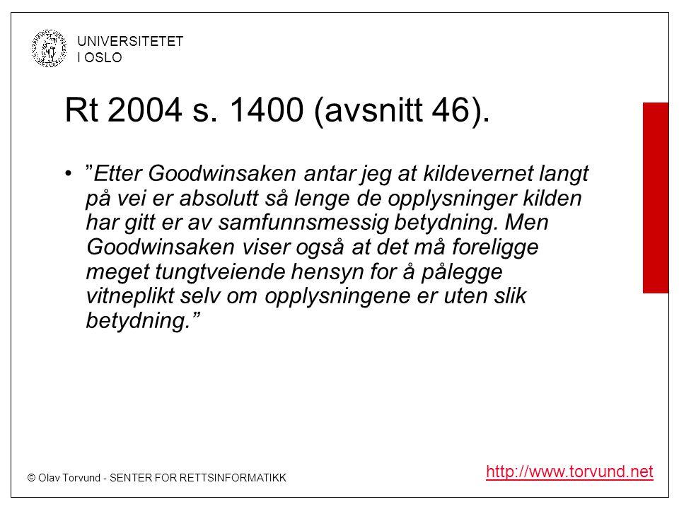 """© Olav Torvund - SENTER FOR RETTSINFORMATIKK UNIVERSITETET I OSLO http://www.torvund.net Rt 2004 s. 1400 (avsnitt 46). •""""Etter Goodwinsaken antar jeg"""