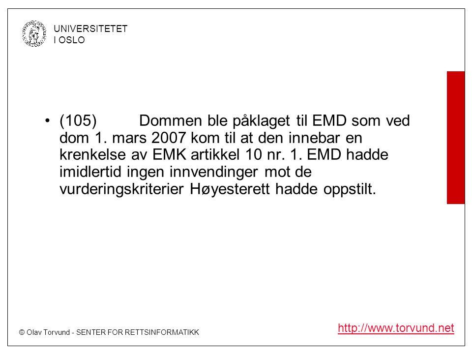 © Olav Torvund - SENTER FOR RETTSINFORMATIKK UNIVERSITETET I OSLO http://www.torvund.net •(105)Dommen ble påklaget til EMD som ved dom 1. mars 2007 ko