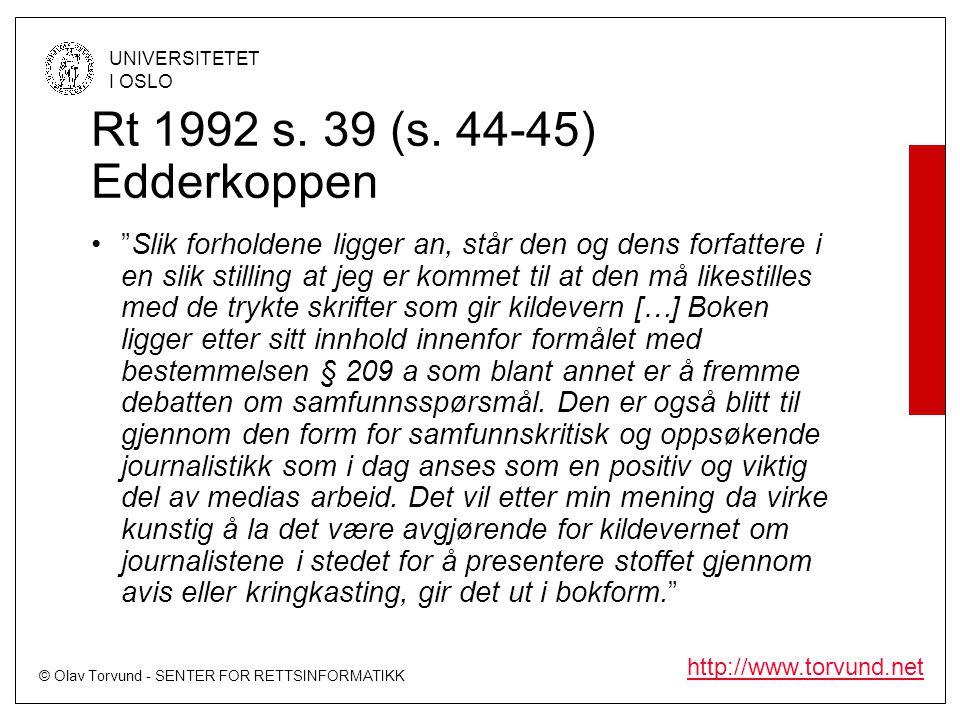 """© Olav Torvund - SENTER FOR RETTSINFORMATIKK UNIVERSITETET I OSLO http://www.torvund.net Rt 1992 s. 39 (s. 44-45) Edderkoppen •""""Slik forholdene ligger"""