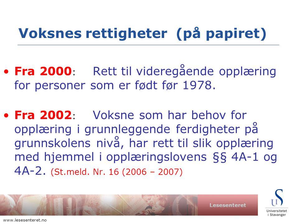 Lesesenteret www.lesesenteret.no Voksnes rettigheter (på papiret) •Fra 2000 : Rett til videregående opplæring for personer som er født før 1978.