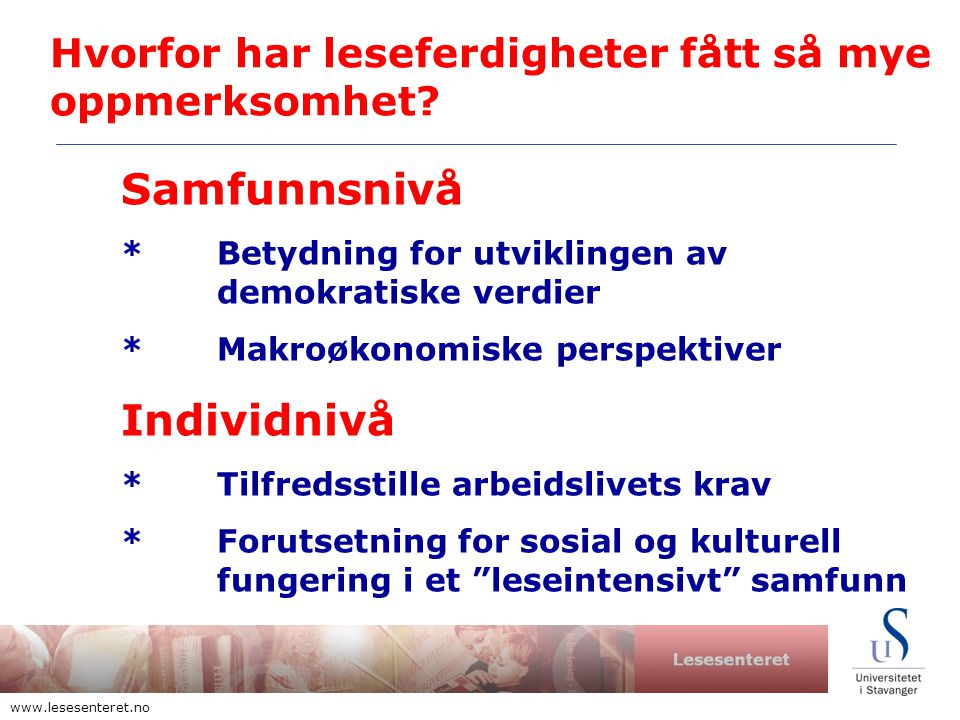 Lesesenteret www.lesesenteret.no Hvorfor har leseferdigheter fått så mye oppmerksomhet.