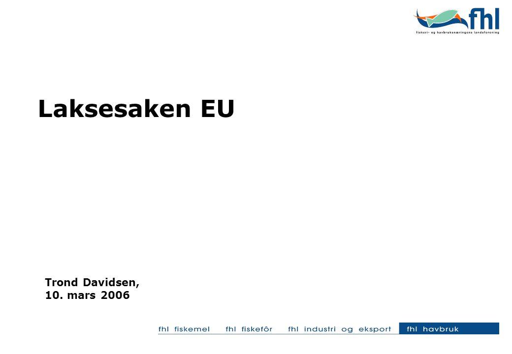 Laksesaken EU Trond Davidsen, 10. mars 2006