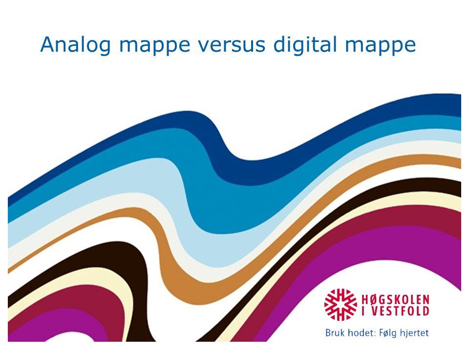 Analog •Ringperm •Plastmappe •Boks Digital •Lokalt på maskinen •Diskett, cd-rom, usb •LMS •Nettsteder med passord •Åpne nettsteder på Internet