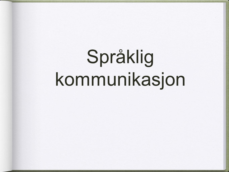Dette var lingvistikk. Nå over til språklig kommunikasjon. http://www.ntnu.no/isk