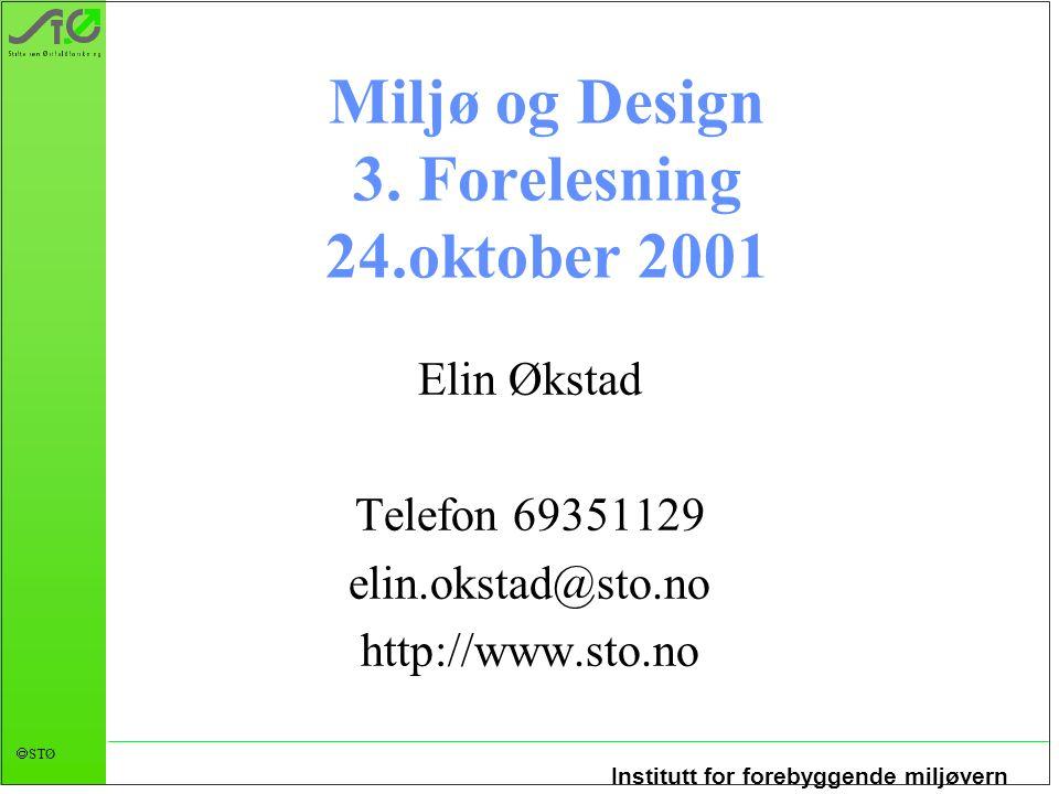 Institutt for forebyggende miljøvern  STØ Miljø og Design 3.