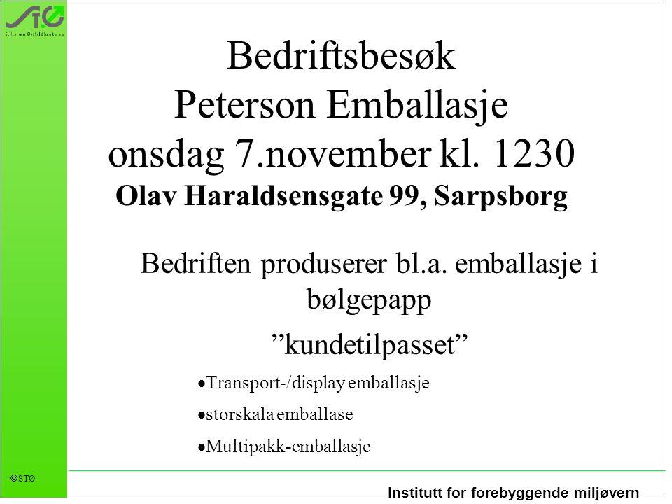 Institutt for forebyggende miljøvern  STØ Bedriftsbesøk Peterson Emballasje onsdag 7.november kl.
