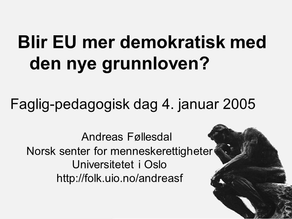 Institusjonelle og kulturelle krav: Lik tale- og stemmerett.