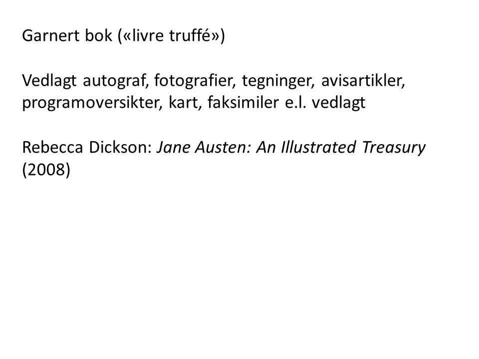 Garnert bok («livre truffé») Vedlagt autograf, fotografier, tegninger, avisartikler, programoversikter, kart, faksimiler e.l.