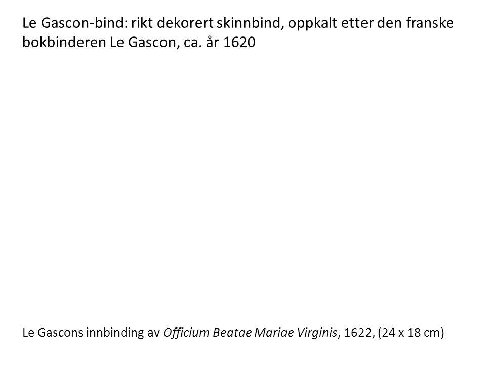 Le Gascon-bind: rikt dekorert skinnbind, oppkalt etter den franske bokbinderen Le Gascon, ca.