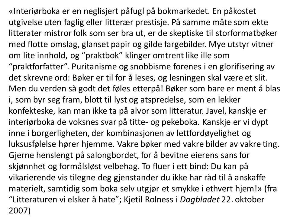 «Interiørboka er en neglisjert påfugl på bokmarkedet.