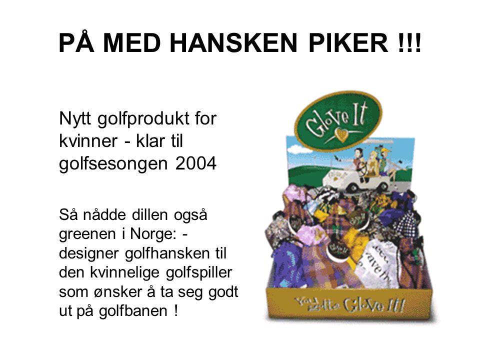 PÅ MED HANSKEN PIKER !!.