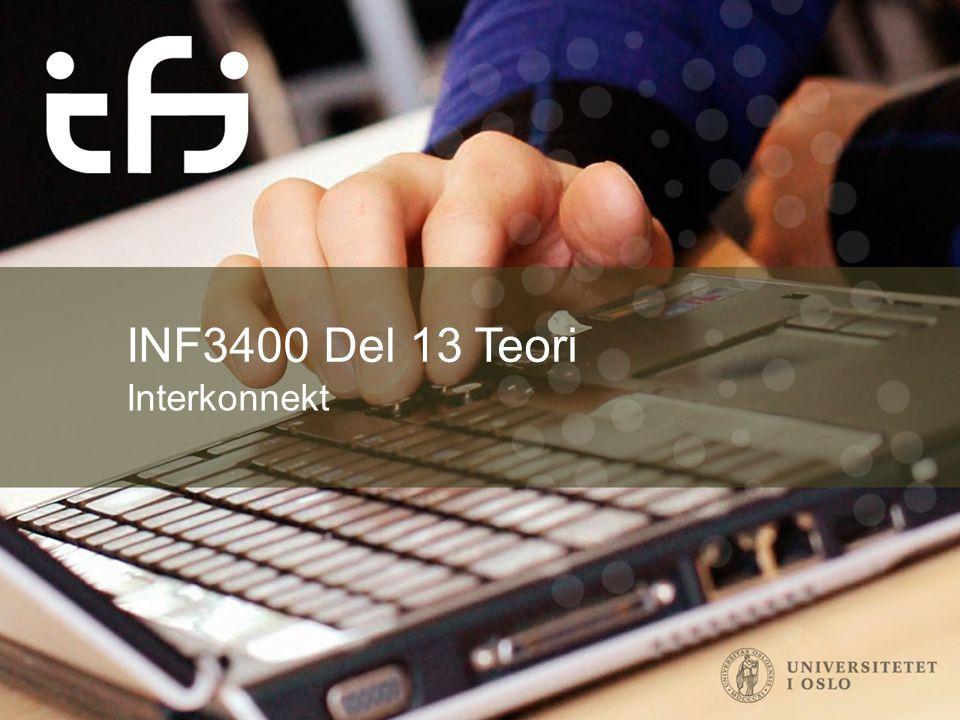 INF3400 Del 13 Teori Interkonnekt