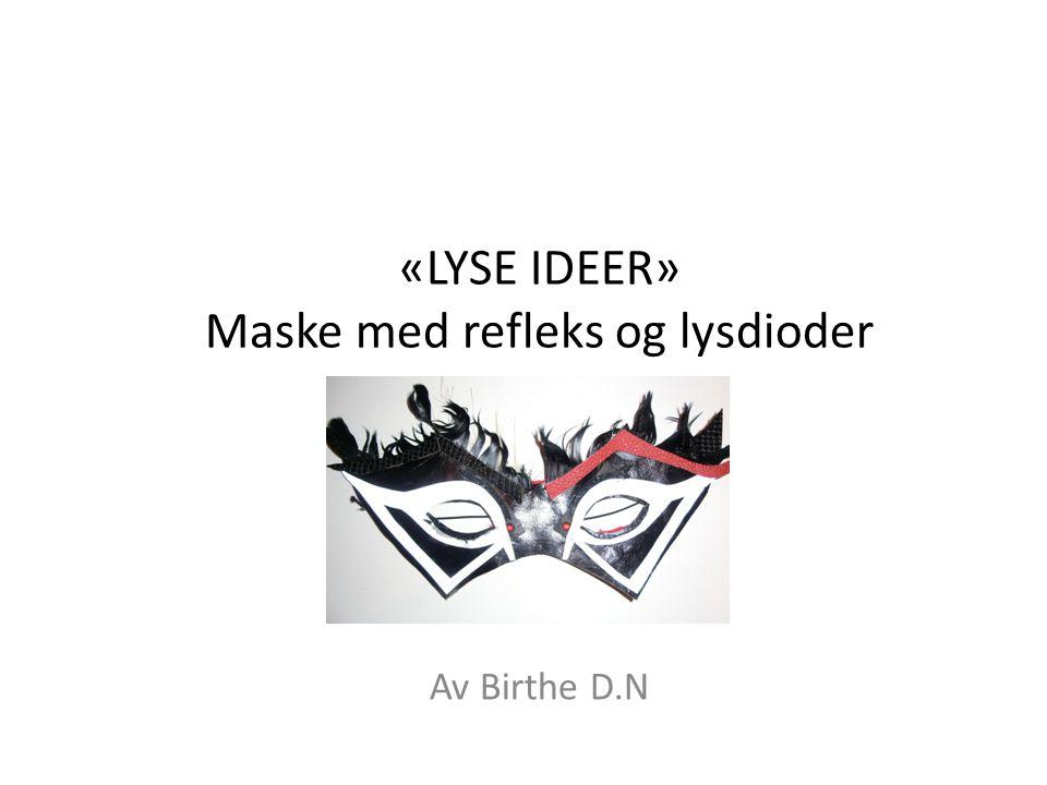«LYSE IDEER» Maske med refleks og lysdioder Av Birthe D.N