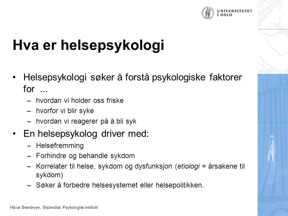 Hva er helsepsykologi •Helsepsykologi søker å forstå psykologiske faktorer for... –hvordan vi holder oss friske –hvorfor vi blir syke –hvordan vi reag