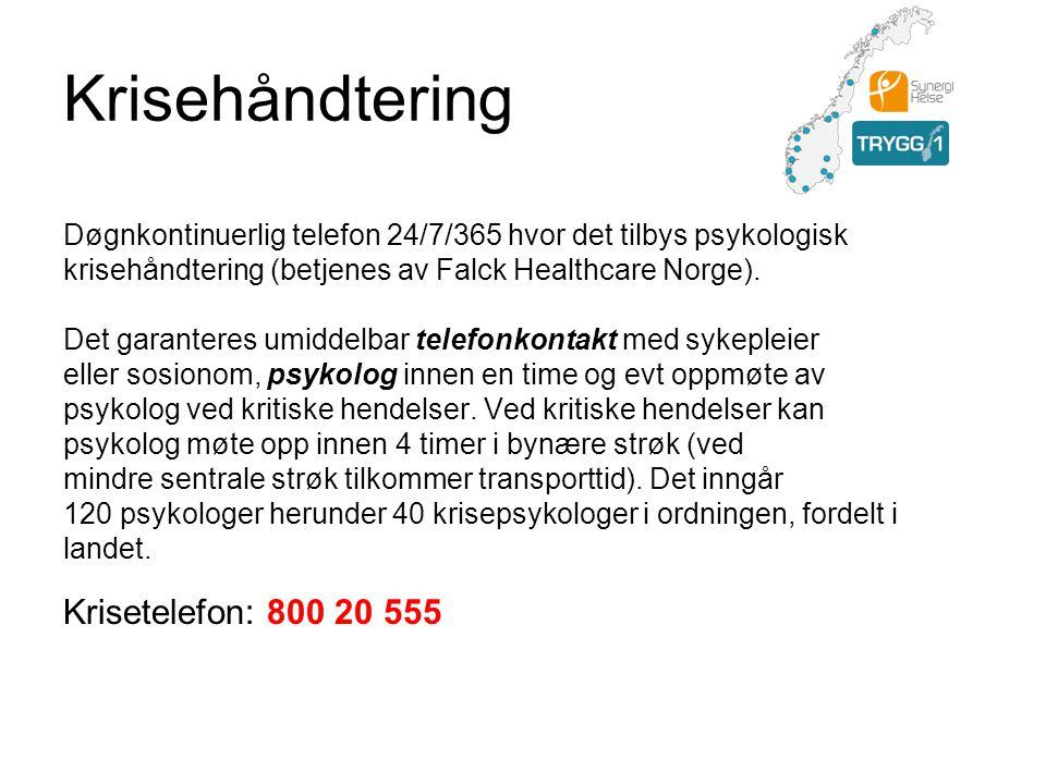 Krisehåndtering Døgnkontinuerlig telefon 24/7/365 hvor det tilbys psykologisk krisehåndtering (betjenes av Falck Healthcare Norge). Det garanteres umi