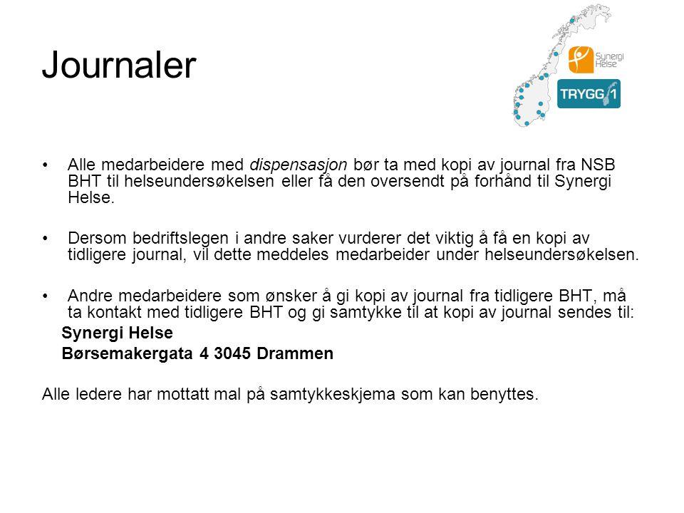 Journaler •Alle medarbeidere med dispensasjon bør ta med kopi av journal fra NSB BHT til helseundersøkelsen eller få den oversendt på forhånd til Syne