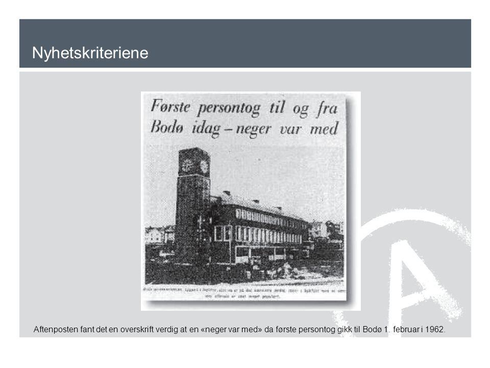 Nyhetskriteriene Aftenposten fant det en overskrift verdig at en «neger var med» da første persontog gikk til Bodø 1. februar i 1962.