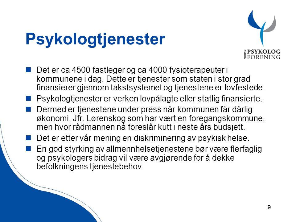 9 Psykologtjenester  Det er ca 4500 fastleger og ca 4000 fysioterapeuter i kommunene i dag.