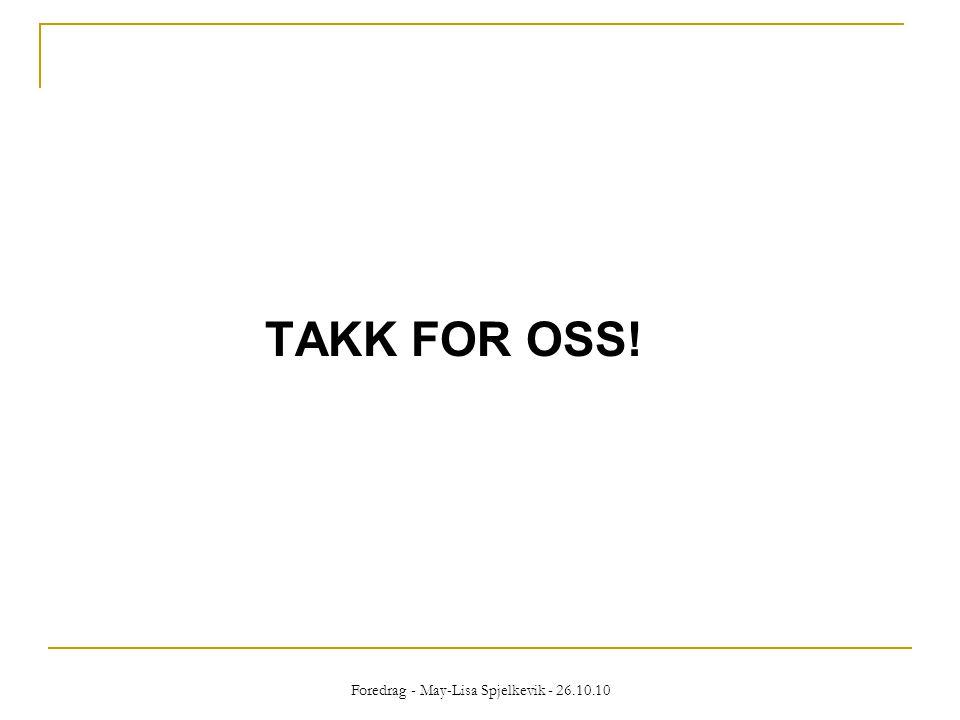 TAKK FOR OSS! Foredrag - May-Lisa Spjelkevik - 26.10.10