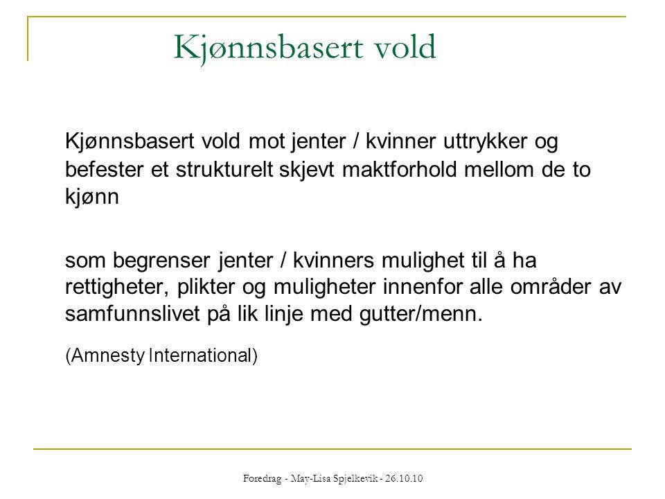 Sentrale verdier  Ære  Lojalitet  Tilhøre fellesskap  Frykten for å miste ansikt Foredrag - May-Lisa Spjelkevik - 26.10.10