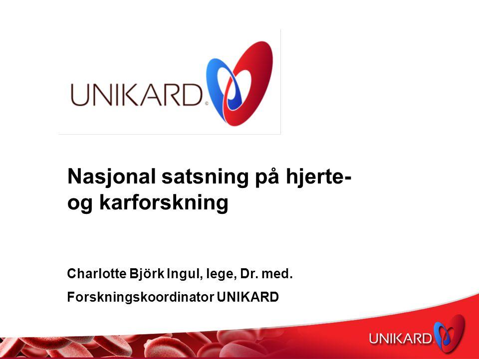 Nasjonal satsning på hjerte- og karforskning Charlotte Björk Ingul, lege, Dr.
