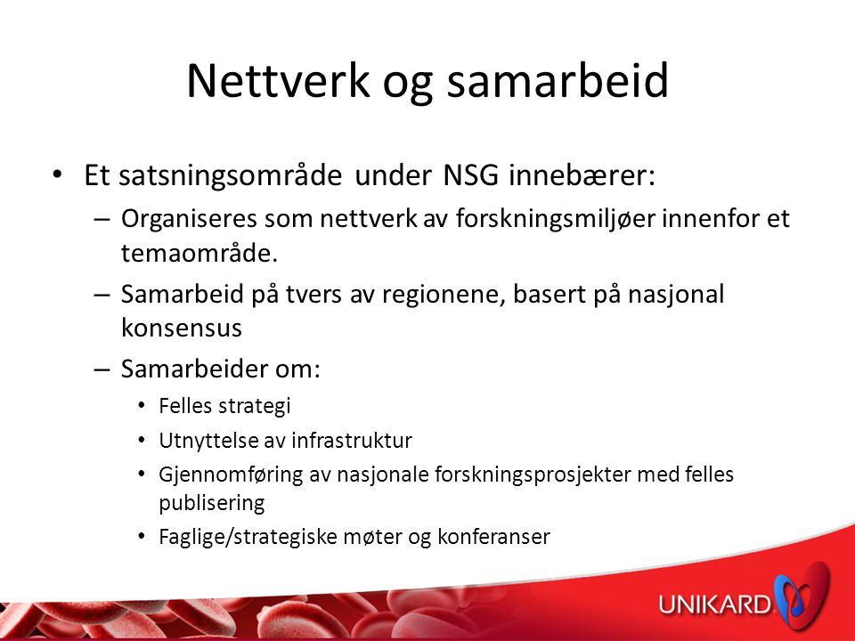 Nettverk og samarbeid • Et satsningsområde under NSG innebærer: – Organiseres som nettverk av forskningsmiljøer innenfor et temaområde.