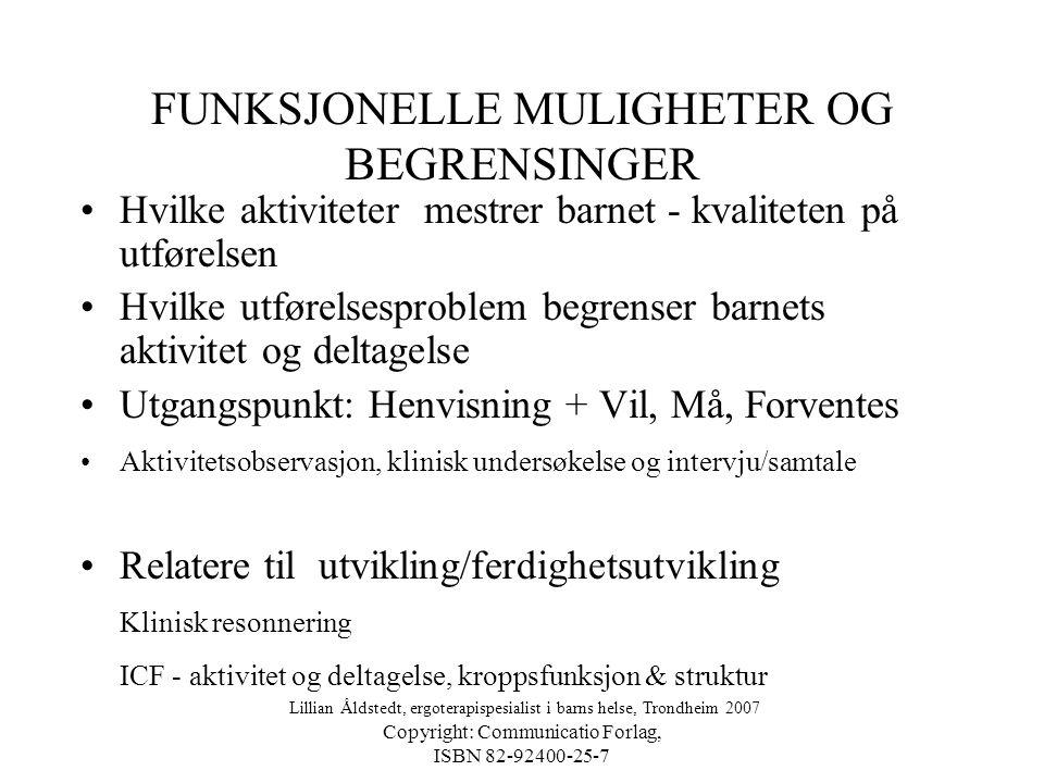 Copyright: Communicatio Forlag, ISBN 82-92400-25-7 ANALYSE •Aktivitetsanalyse •Analyse av omgivelsesfaktorer