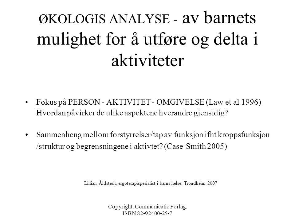Copyright: Communicatio Forlag, ISBN 82-92400-25-7 TONUS OG BEVEGELSESMØNSTER ULRIK: • Normal tonus i hvile i o.e. lett forhøyet i u.e. Når Ulrik går/