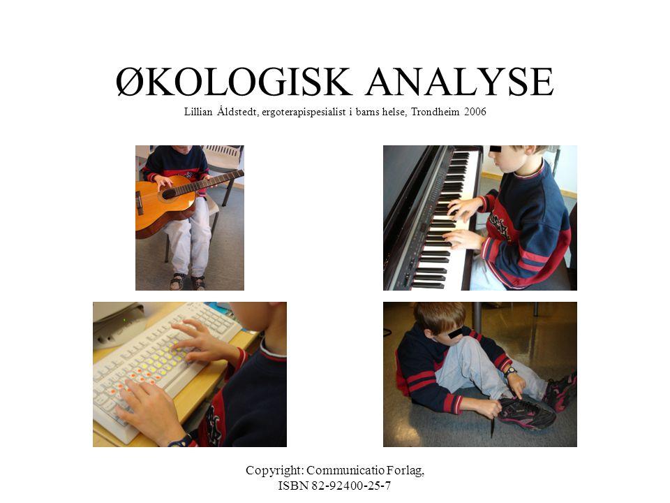 Copyright: Communicatio Forlag, ISBN 82-92400-25-7 ØKOLOGISK ANALYSE •Hvordan vi samler informasjon fra omgivelsene som er relevant for vår aktivitet
