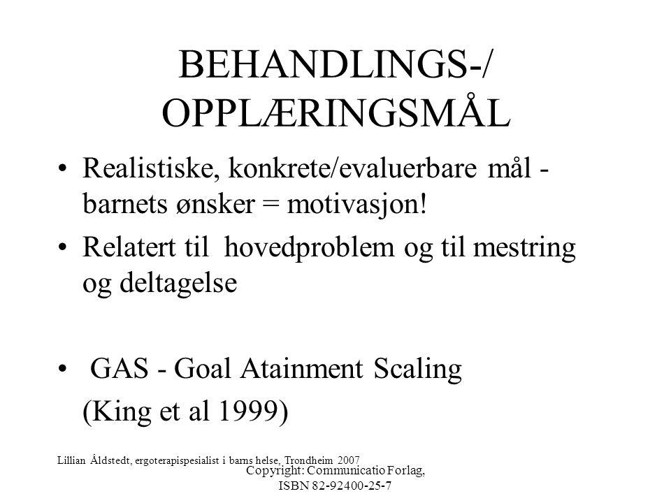 Copyright: Communicatio Forlag, ISBN 82-92400-25-7 UTVIKLINGSMULIGHETER •HOVEDPROBLEM Lite effektiv bruk av affisert hånd i 2-håndsaktiviteter Relativ