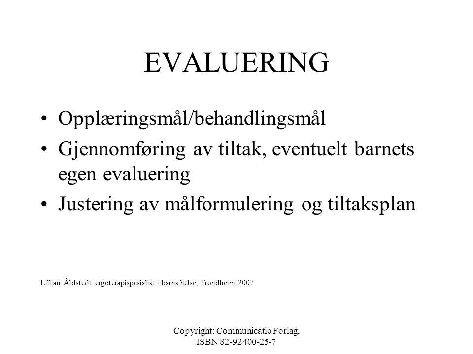 Copyright: Communicatio Forlag, ISBN 82-92400-25-7 TILTAKSPLAN •ICF- aktivitet/deltagelse, personlige / omgivelsesfaktorer, kroppsstruktur/-funksjon •
