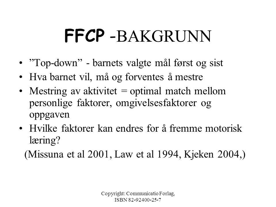 Copyright: Communicatio Forlag, ISBN 82-92400-25-7 BASISUNDERSØKELSENE •Samtale / intervju •Aktivitetsobservasjoner •Kliniske underøkelser og observas