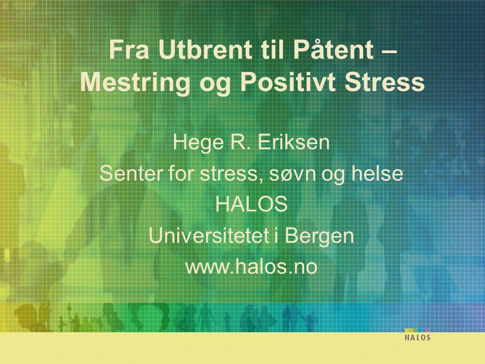 To ulike syn på stress Stress is good for you---- and your stress is good for me (Holger Ursin) Stress, det er fali det (Ludvig)