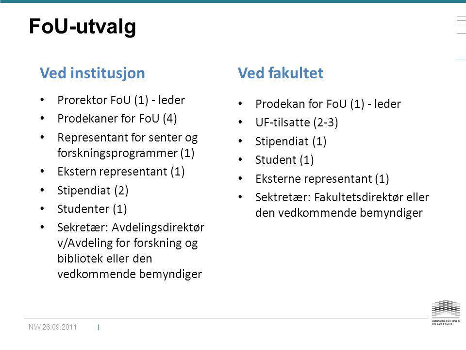 FoU-utvalg NW 26.09.2011 • Prorektor FoU (1) - leder • Prodekaner for FoU (4) • Representant for senter og forskningsprogrammer (1) • Ekstern represen