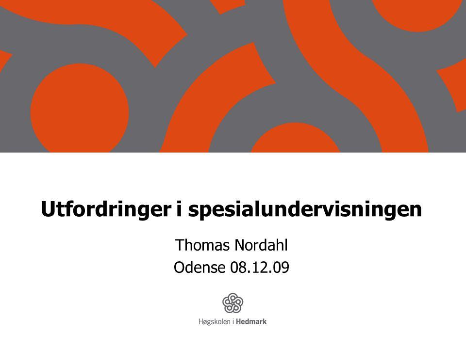 Utfordringer i spesialundervisningen Thomas Nordahl Odense 08.12.09