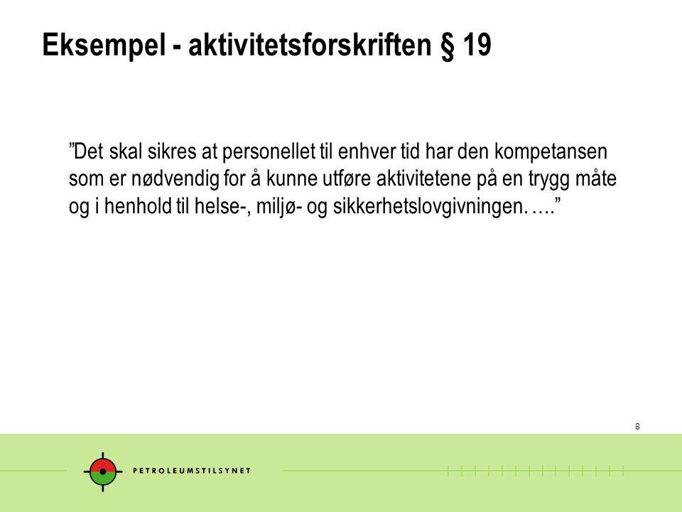 """8 Eksempel - aktivitetsforskriften § 19 """"Det skal sikres at personellet til enhver tid har den kompetansen som er nødvendig for å kunne utføre aktivit"""