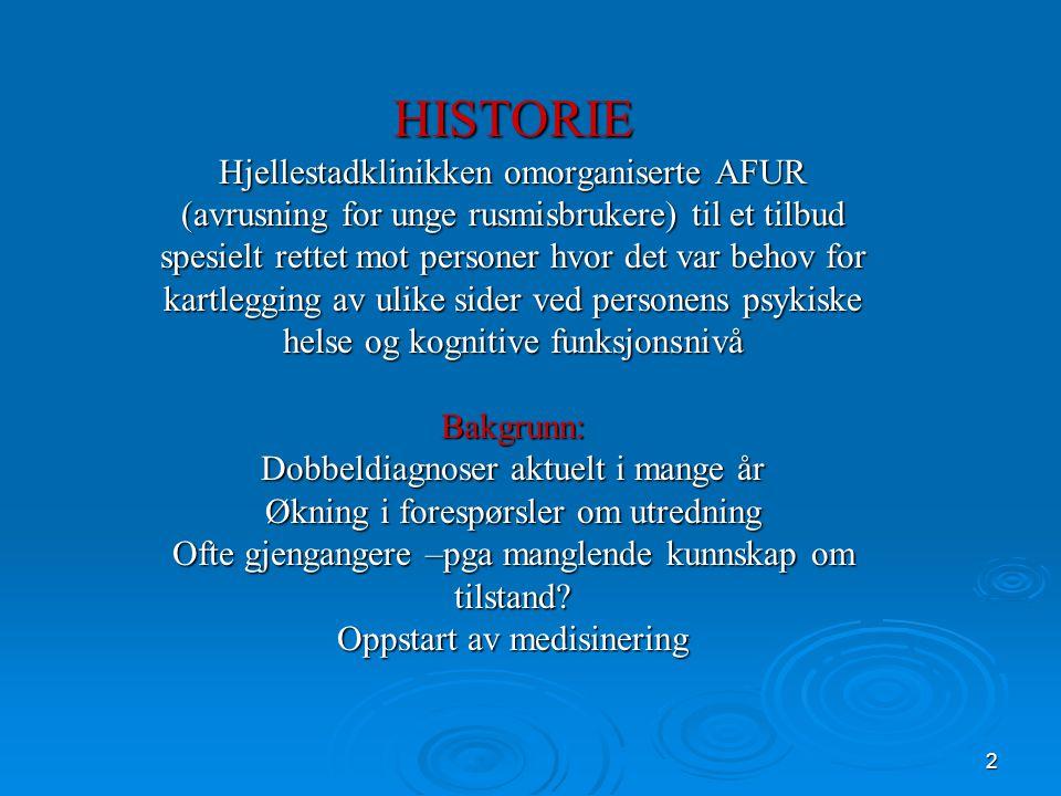 2 HISTORIE Hjellestadklinikken omorganiserte AFUR (avrusning for unge rusmisbrukere) til et tilbud spesielt rettet mot personer hvor det var behov for