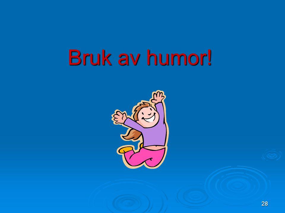 28 Bruk av humor! bilde