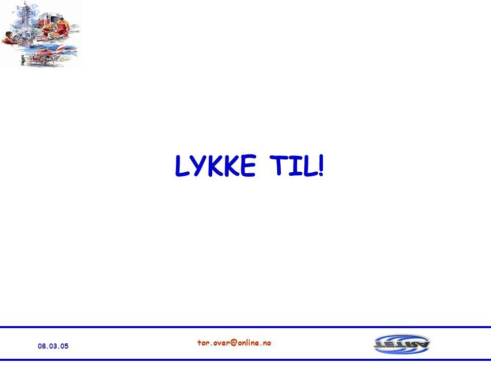 08.03.05 tor.over@online.no LYKKE TIL!