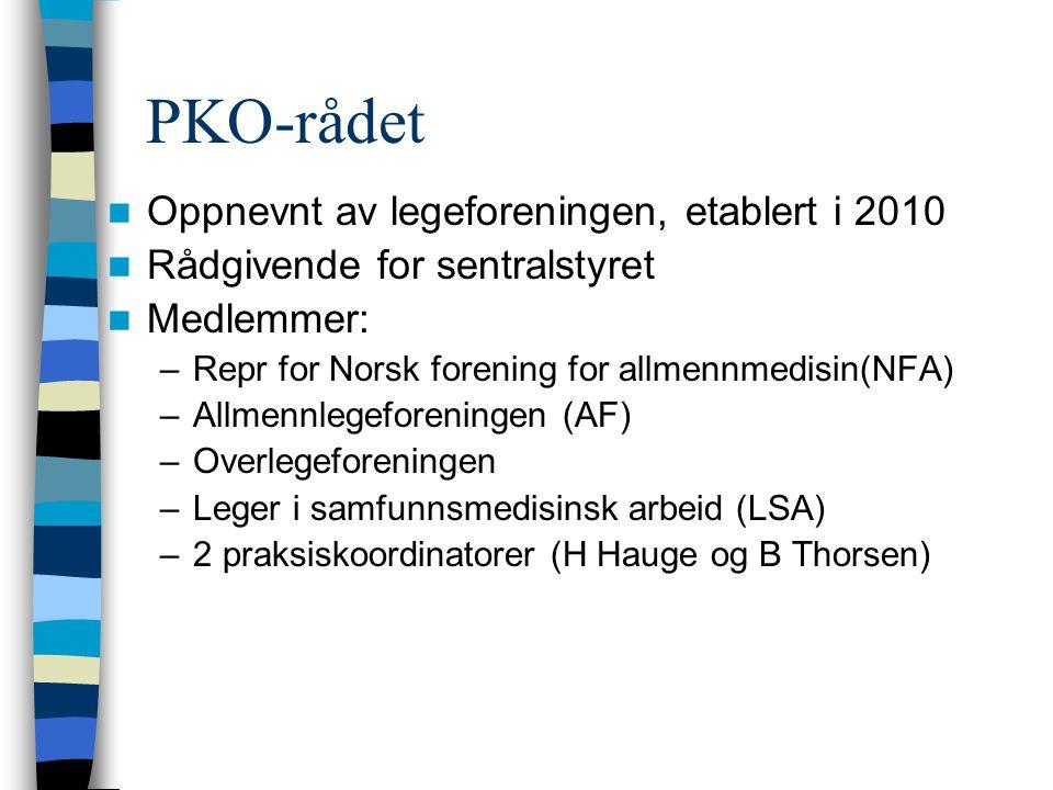 PKO-rådet  Oppnevnt av legeforeningen, etablert i 2010  Rådgivende for sentralstyret  Medlemmer: –Repr for Norsk forening for allmennmedisin(NFA) –