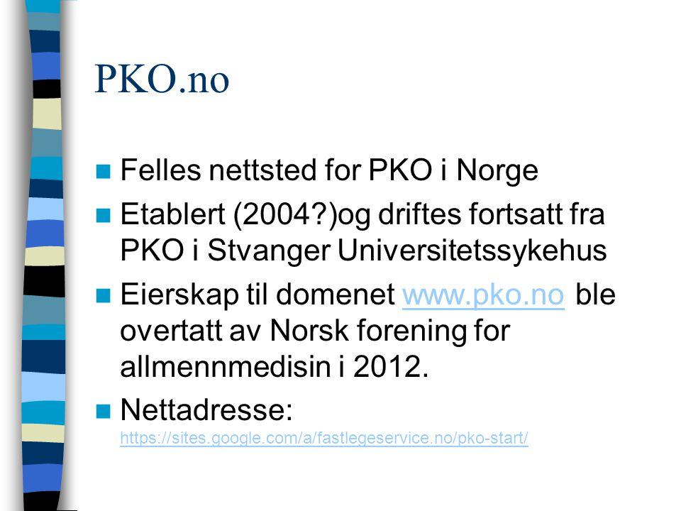 PKO.no  Felles nettsted for PKO i Norge  Etablert (2004?)og driftes fortsatt fra PKO i Stvanger Universitetssykehus  Eierskap til domenet www.pko.n