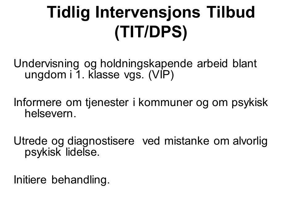 Tidlig Intervensjons Tilbud (TIT/DPS) Undervisning og holdningskapende arbeid blant ungdom i 1.