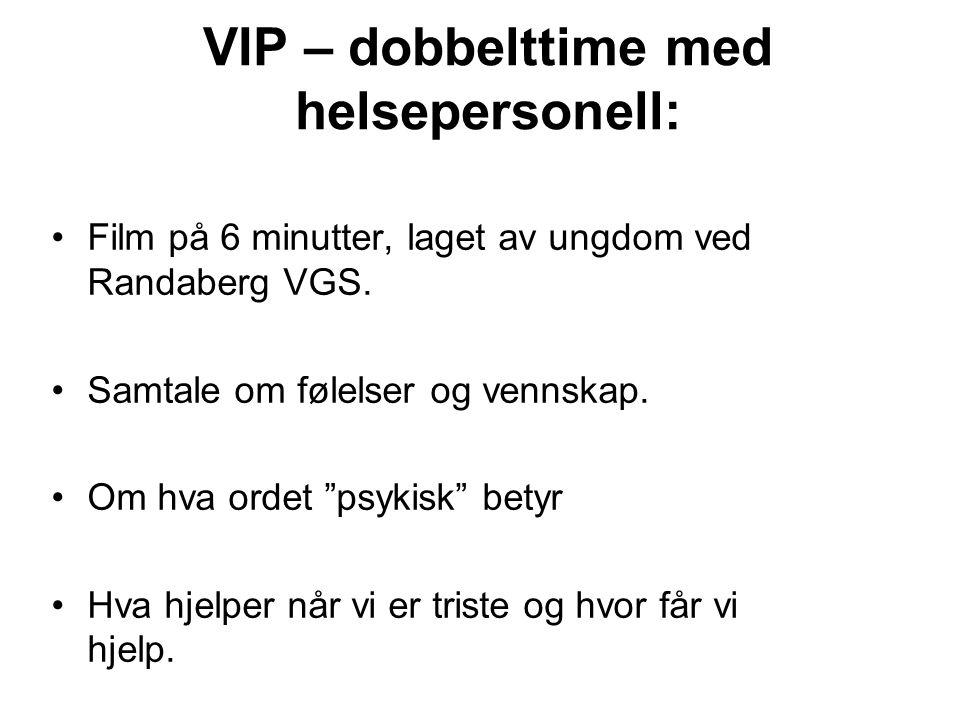VIP – dobbelttime med helsepersonell: •Film på 6 minutter, laget av ungdom ved Randaberg VGS.