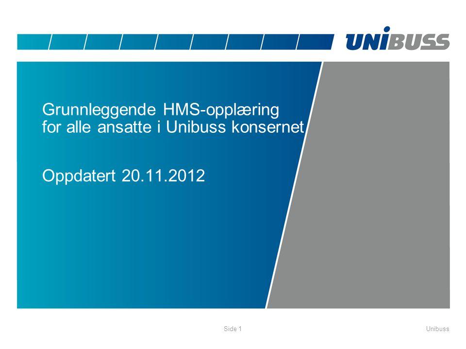 UnibussSide 1 Grunnleggende HMS-opplæring for alle ansatte i Unibuss konsernet Oppdatert 20.11.2012