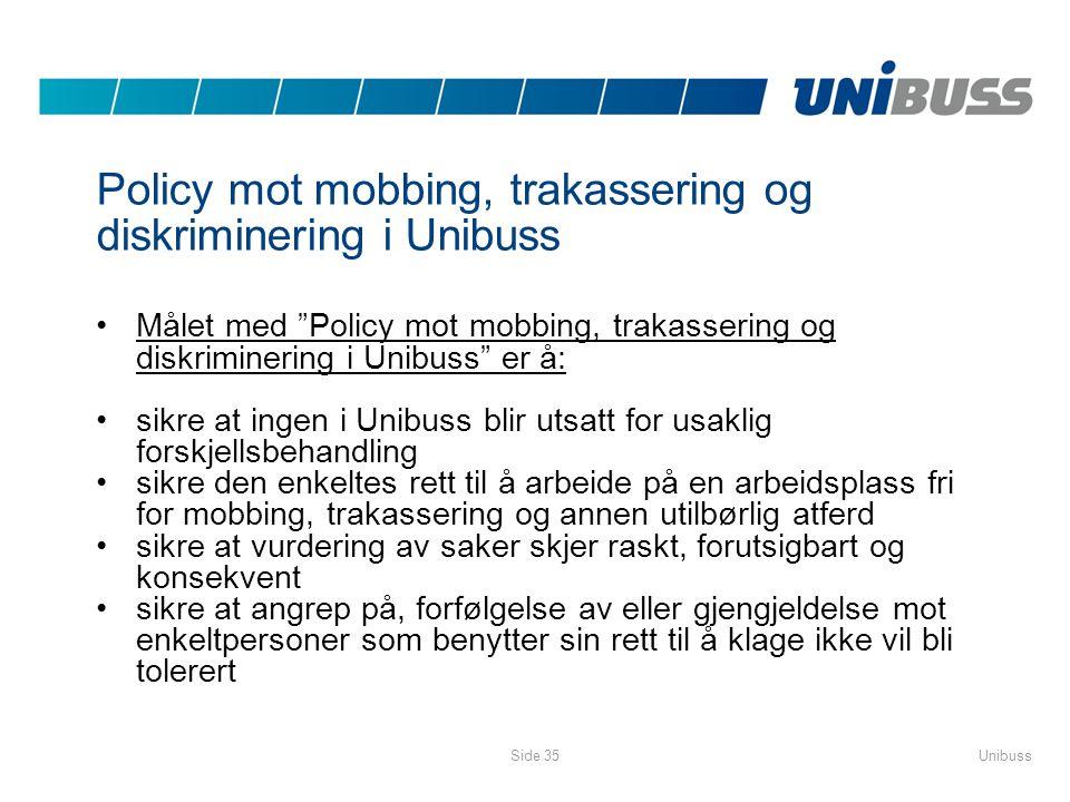 """UnibussSide 35 Policy mot mobbing, trakassering og diskriminering i Unibuss •Målet med """"Policy mot mobbing, trakassering og diskriminering i Unibuss"""""""